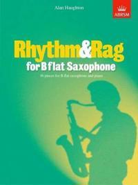Rhythm & Rag for B flat Saxophone