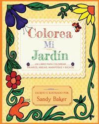 Colorea Mi Jardin: Un Libro Para Colorear Pajaros, Abejas, Mariposas y Bichos