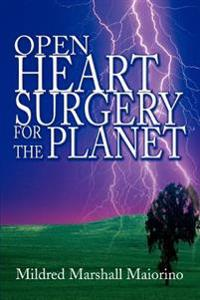 Open Heart Surgery For The Planet