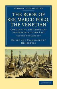 The Book of Ser Marco Polo, the Venetian