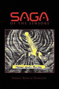 Saga of the Sensors Containing Invasion of the Sensors and Investigation of the Sensors