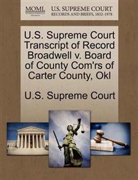 U.S. Supreme Court Transcript of Record Broadwell V. Board of County Com'rs of Carter County, Okl