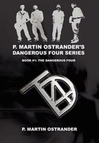 P. Martin Ostrander's Dangerous Four Ser