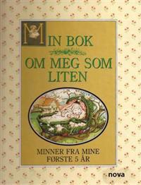 Min bok om meg som liten. Minner fra mine 5 første år