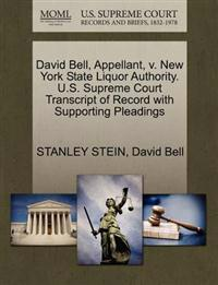 David Bell, Appellant, V. New York State Liquor Authority. U.S. Supreme Court Transcript of Record with Supporting Pleadings