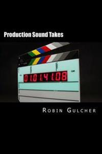 Production Sound Takes
