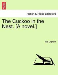 The Cuckoo in the Nest. [A Novel.]