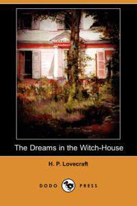Dreams in the Witch-House (Dodo Press)