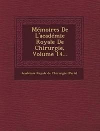 Memoires de L'Academie Royale de Chirurgie, Volume 14...