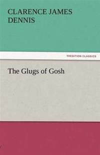 The Glugs of Gosh