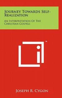 Journey Towards Self-Realization: An Interpretation of the Christian Gospels