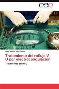 Tratamiento del Reflujo V-U Por Electrocoagulacion