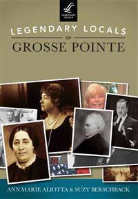 Legendary Locals of Grosse Pointe