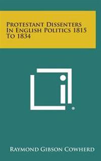 Protestant Dissenters in English Politics 1815 to 1834