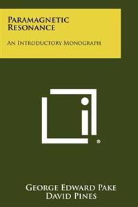 Paramagnetic Resonance: An Introductory Monograph