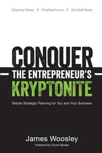 Conquer the Entrepreneur's Kryptonite: Simple Strategic Planning for You and Your Business