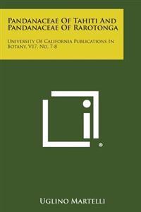 Pandanaceae of Tahiti and Pandanaceae of Rarotonga: University of California Publications in Botany, V17, No. 7-8