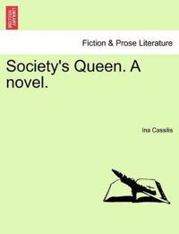 Society's Queen. a Novel.