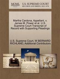 Martha Cardona, Appellant, V. James M. Power et al. U.S. Supreme Court Transcript of Record with Supporting Pleadings