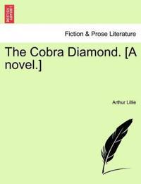 The Cobra Diamond. [A Novel.]