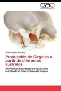 Produccion de Girgolas a Partir de Diferentes Sustratos