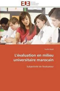 L'�valuation En Milieu Universitaire Marocain