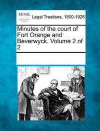 Minutes of the Court of Fort Orange and Beverwyck. Volume 2 of 2