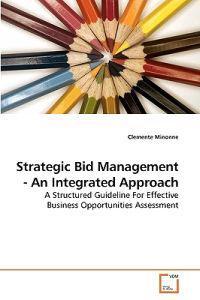Strategic Bid Management - An Integrated Approach