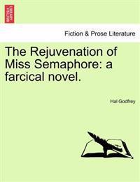 The Rejuvenation of Miss Semaphore