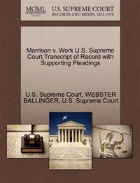 Morrison V. Work U.S. Supreme Court Transcript of Record with Supporting Pleadings