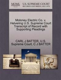 Moloney Electric Co. V. Helvering U.S. Supreme Court Transcript of Record with Supporting Pleadings