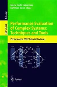 Performance Evaluation of Complex Systems: Techniques and Tools