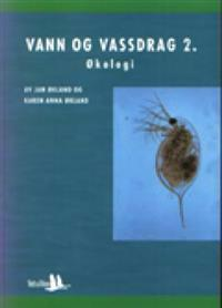 Vann og vassdrag 2 - Jan Økland, Karen Anna Økland | Inprintwriters.org