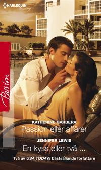 Passion eller affärer/En kyss eller två ...