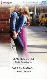 Lexis hemlighet/Bara en månad ...