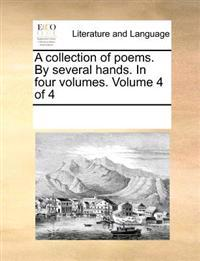 A Collection of Poems. by Several Hands. in Four Volumes. Volume 4 of 4