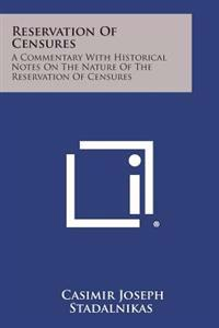 Reservation of Censures: A Commentary with Historical Notes on the Nature of the Reservation of Censures