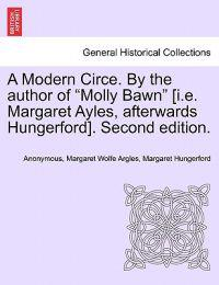 "A Modern Circe. by the Author of ""Molly Bawn"" [I.E. Margaret Ayles, Afterwards Hungerford]. Second Edition."