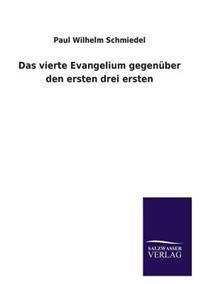Das Vierte Evangelium Gegenuber Den Ersten Drei Ersten