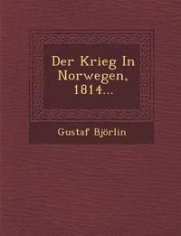 Der Krieg In Norwegen, 1814...