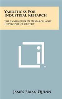 Yardsticks for Industrial Research: The Evaluation of Research and Development Output