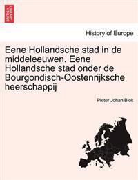 Eene Hollandsche Stad in de Middeleeuwen. Eene Hollandsche Stad Onder de Bourgondisch-Oostenrijksche Heerschappij