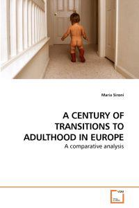 A Century of Transitions to Adulthood in Europe
