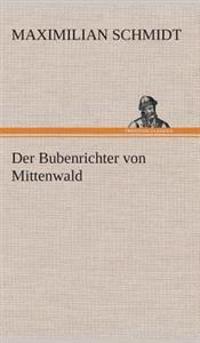 Der Bubenrichter Von Mittenwald