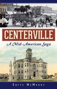 Centerville: A Mid-American Saga