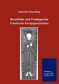 Brunhilde Und Fredegunde