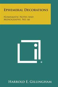 Ephemeral Decorations: Numismatic Notes and Monographs, No. 66