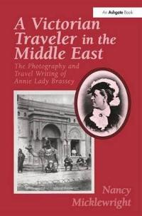 A Victorian Traveler in the Middle East
