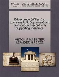Edgecombe (William) V. Louisiana U.S. Supreme Court Transcript of Record with Supporting Pleadings