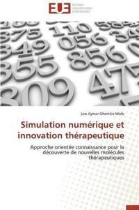 Simulation Numerique Et Innovation Therapeutique